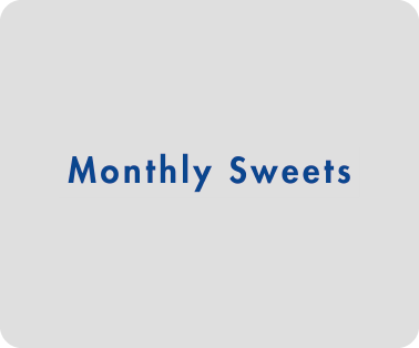 Monthly Sweets